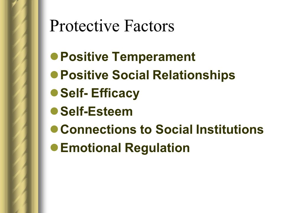 Protective Factors Positive Temperament Positive Social Relationships