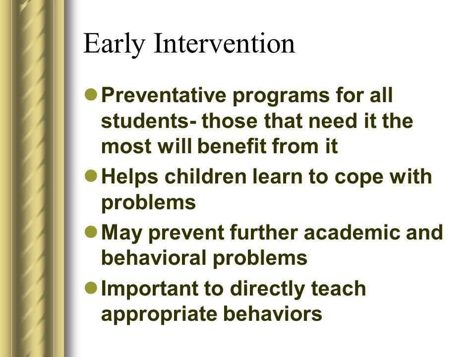 Early Intervention Preventative programs for all students- those that need it the most will benefit from it.