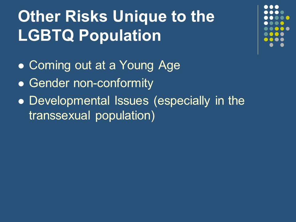 Other Risks Unique to the LGBTQ Population