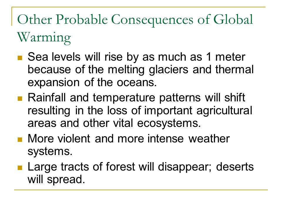 Other Probable Consequences of Global Warming