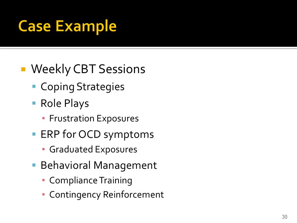 Case Example Weekly CBT Sessions Coping Strategies Role Plays