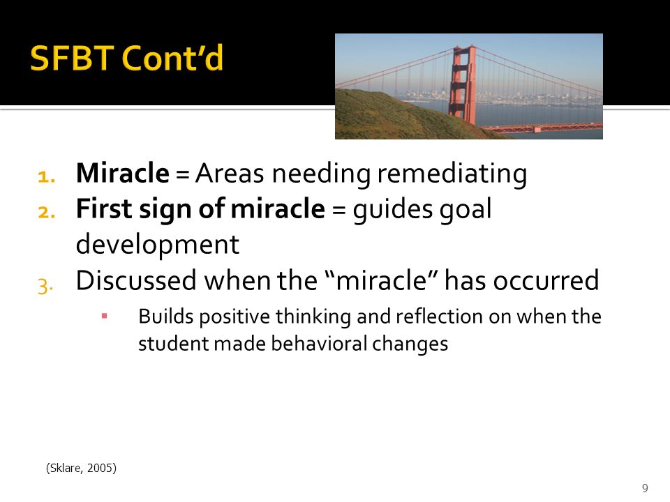 SFBT Cont'd Miracle = Areas needing remediating