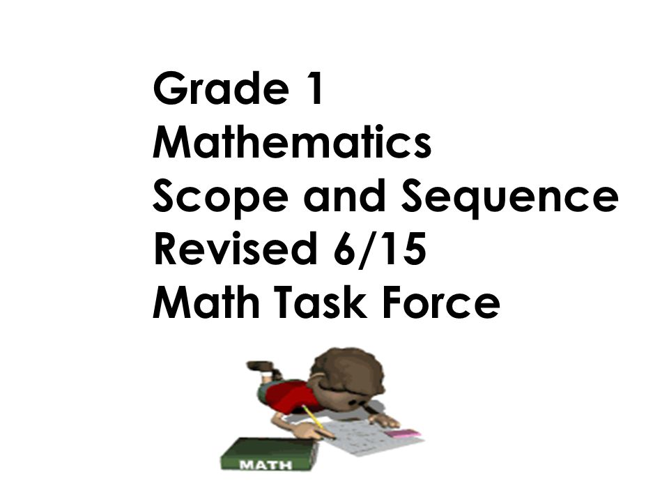 Grade 1 Mathematics Scope And Sequence Revised 6 15 Math Task Force