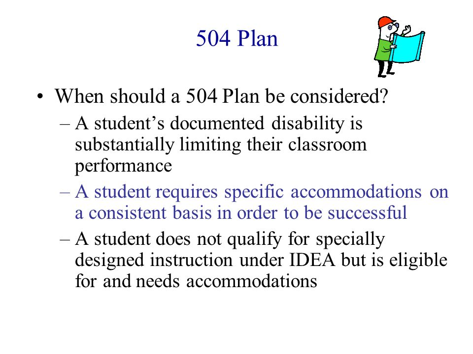 504 Plan When should a 504 Plan be considered