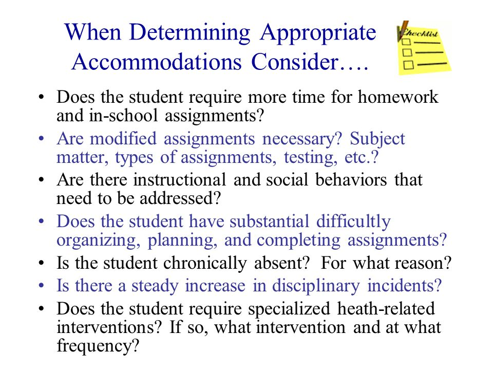 When Determining Appropriate Accommodations Consider….
