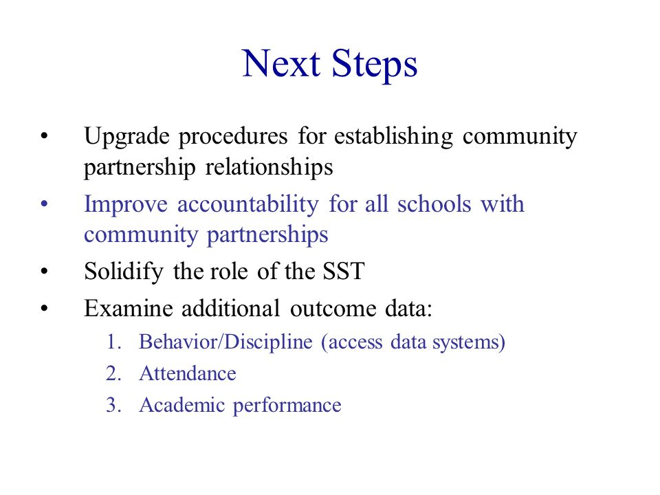 Next Steps Upgrade procedures for establishing community partnership relationships.