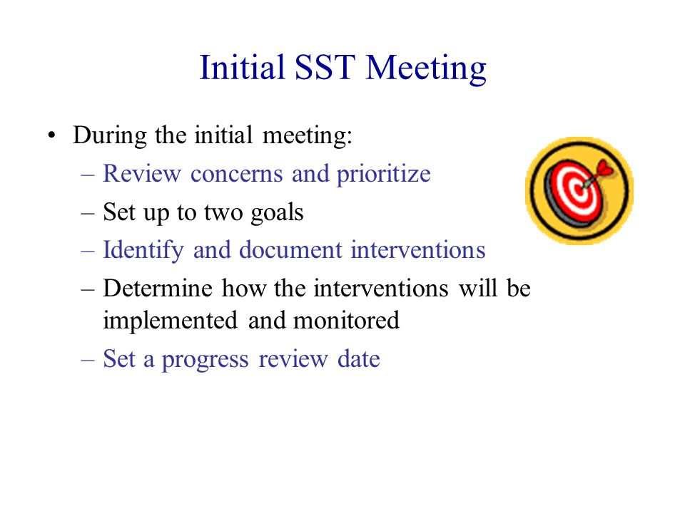 Initial SST Meeting During the initial meeting: