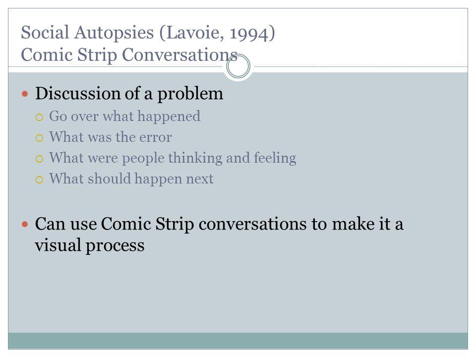 Social Autopsies (Lavoie, 1994) Comic Strip Conversations