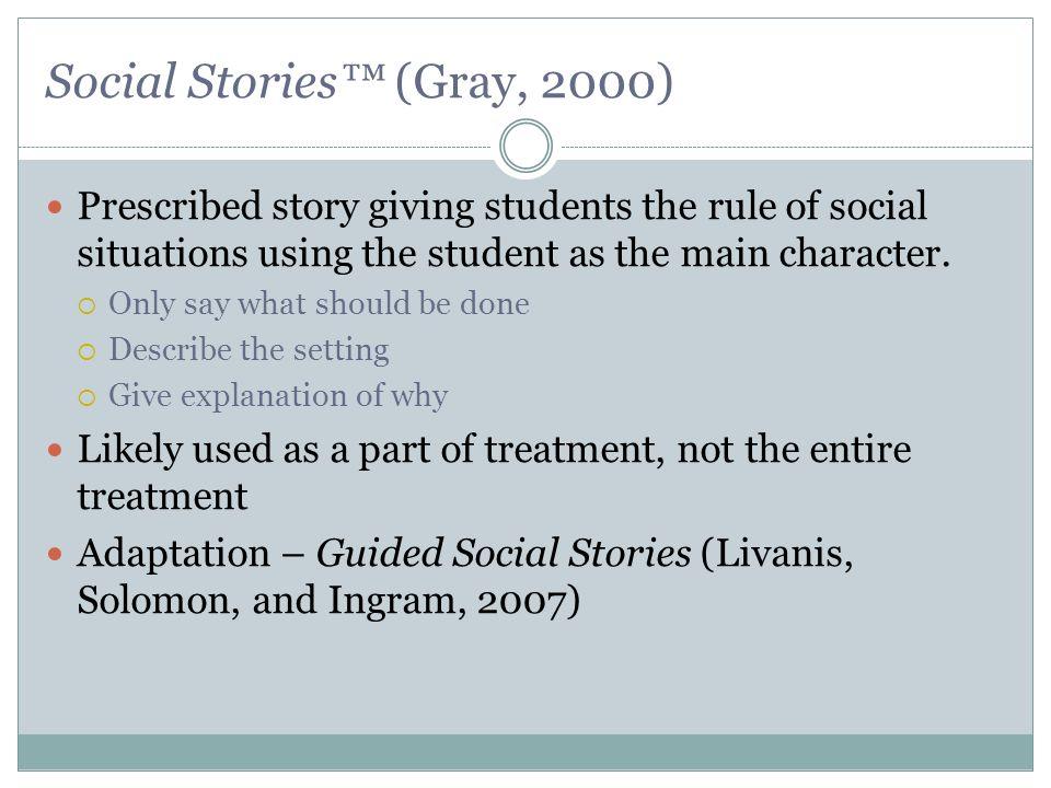 Social Stories™ (Gray, 2000)