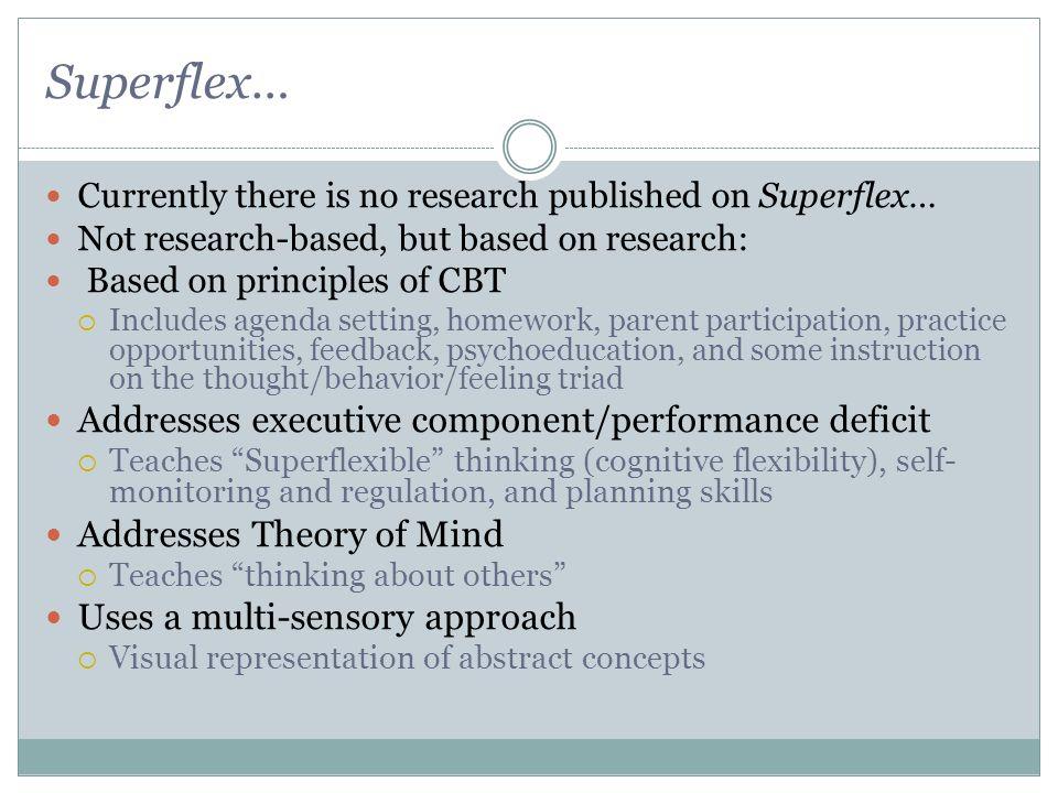 Superflex… Addresses executive component/performance deficit
