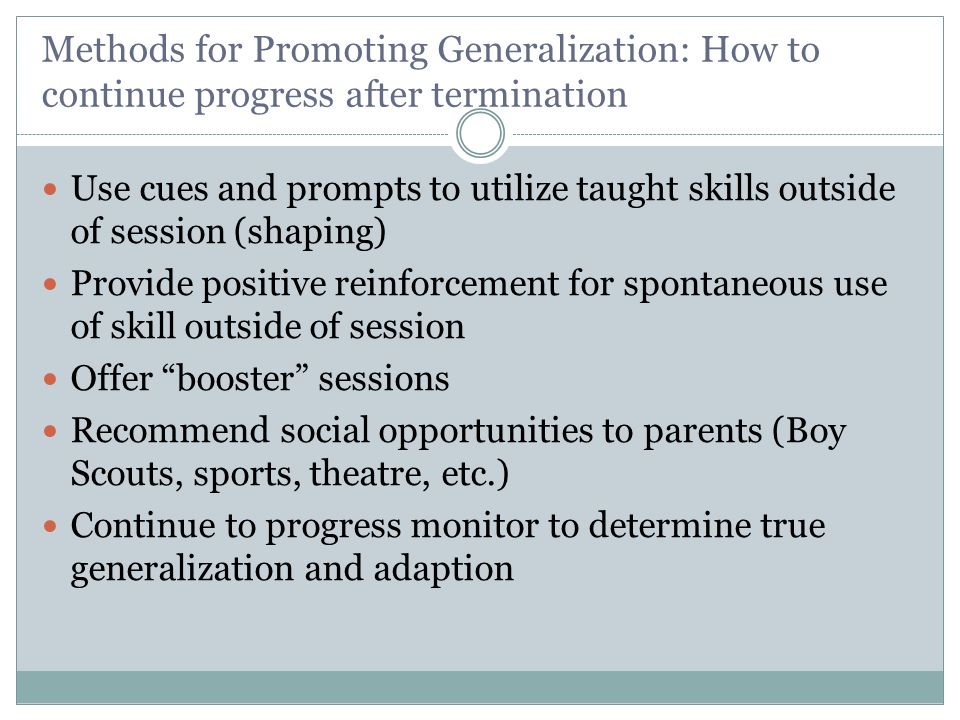 Methods for Promoting Generalization: How to continue progress after termination