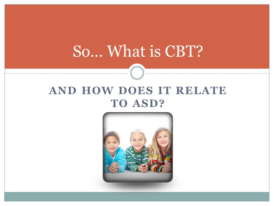 And how does it relate to ASD
