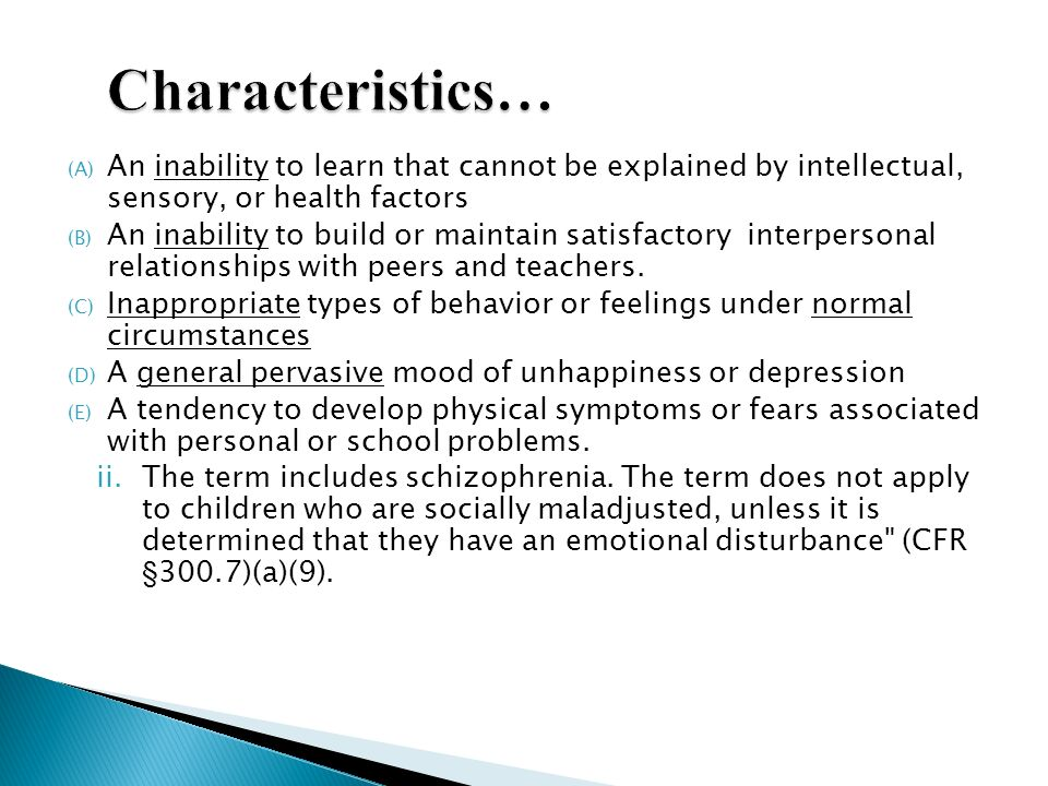 Characteristics… An inability to learn that cannot be explained by intellectual, sensory, or health factors.