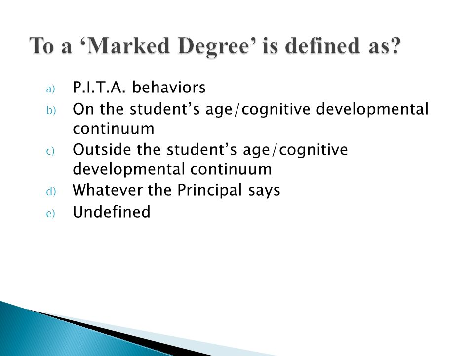 To a 'Marked Degree' is defined as
