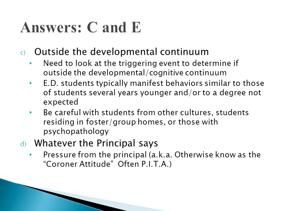 Answers: C and E Outside the developmental continuum