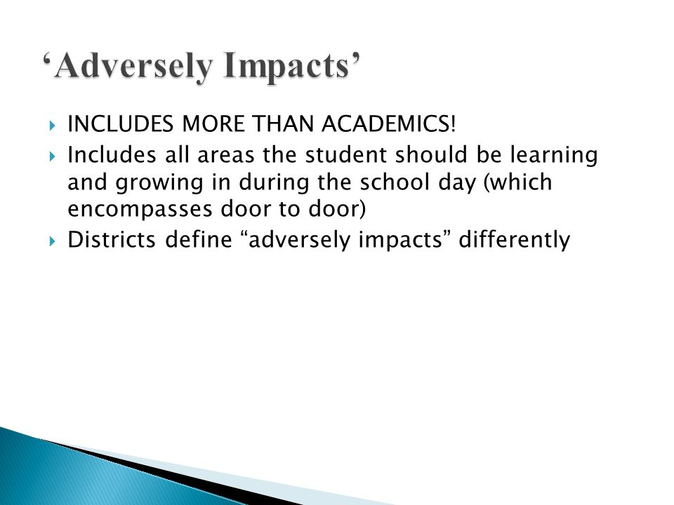 'Adversely Impacts' INCLUDES MORE THAN ACADEMICS!