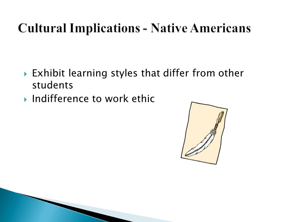 Cultural Implications - Native Americans
