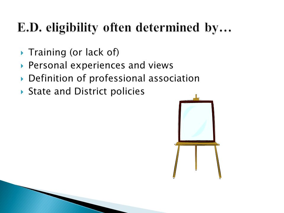 E.D. eligibility often determined by…