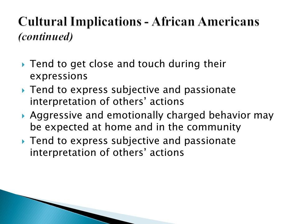 Cultural Implications - African Americans (continued)