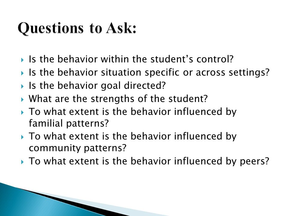 Questions to Ask: Is the behavior within the student's control