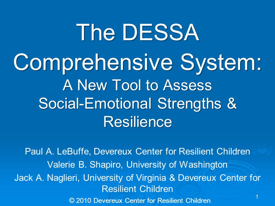 The DESSA Comprehensive System: A New Tool to Assess Social-Emotional Strengths & Resilience