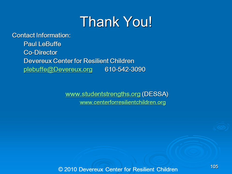 Thank You! Contact Information: Paul LeBuffe. Co-Director. Devereux Center for Resilient Children.