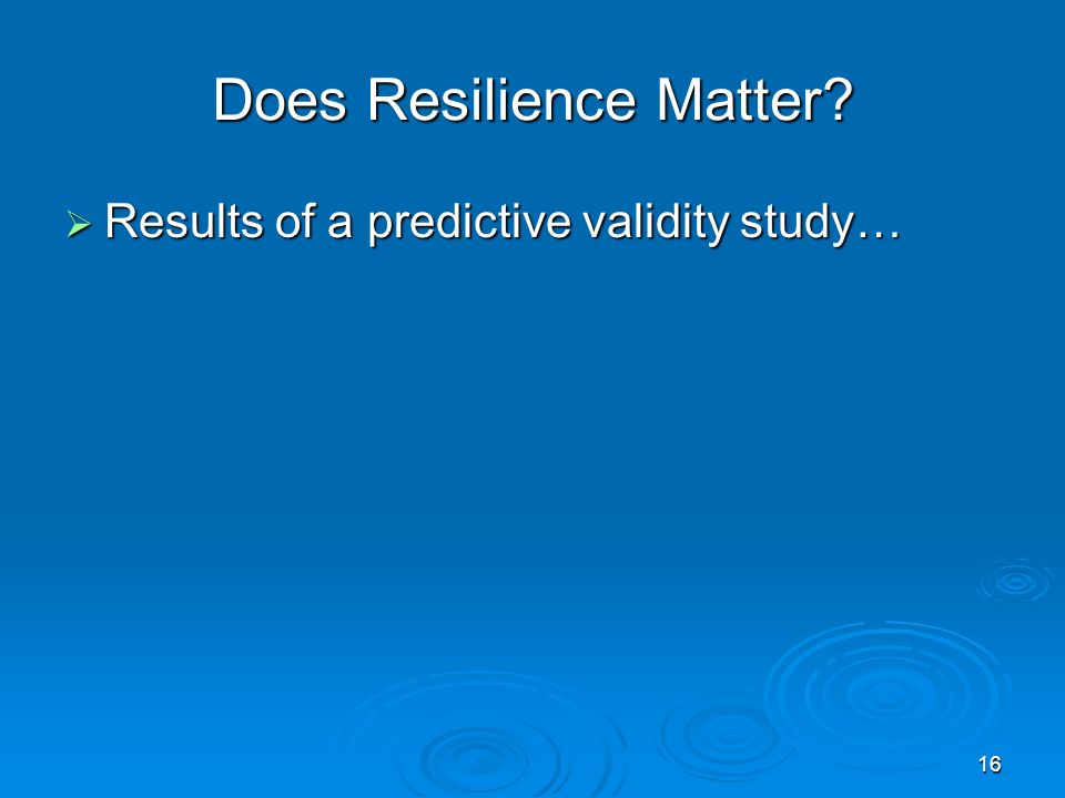 Does Resilience Matter