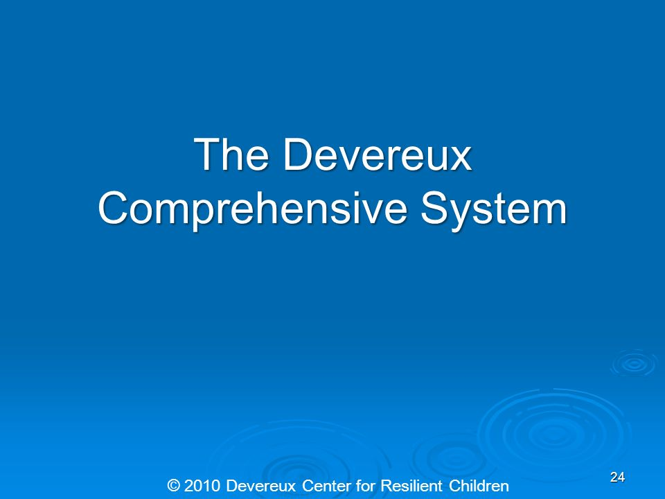 The Devereux Comprehensive System