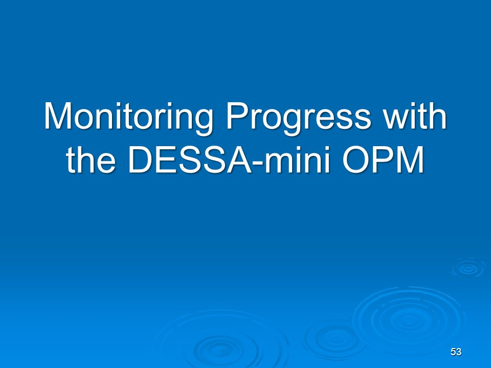 Monitoring Progress with the DESSA-mini OPM