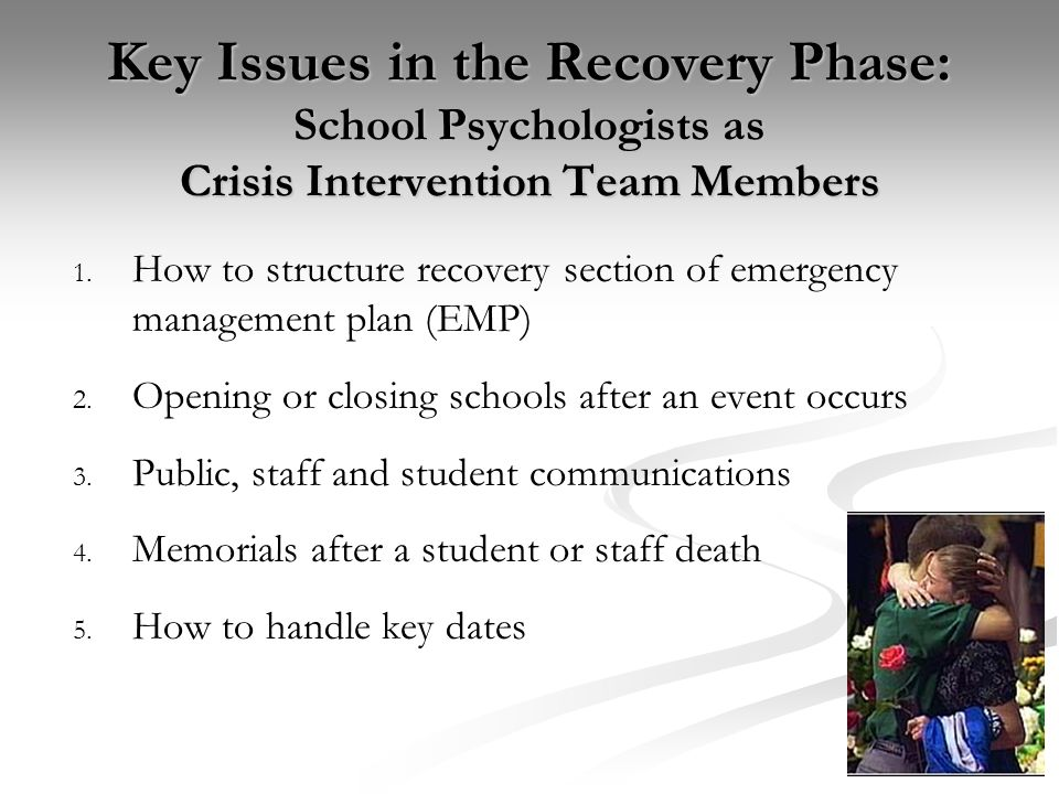 Key Issues in the Recovery Phase: School Psychologists as Crisis Intervention Team Members