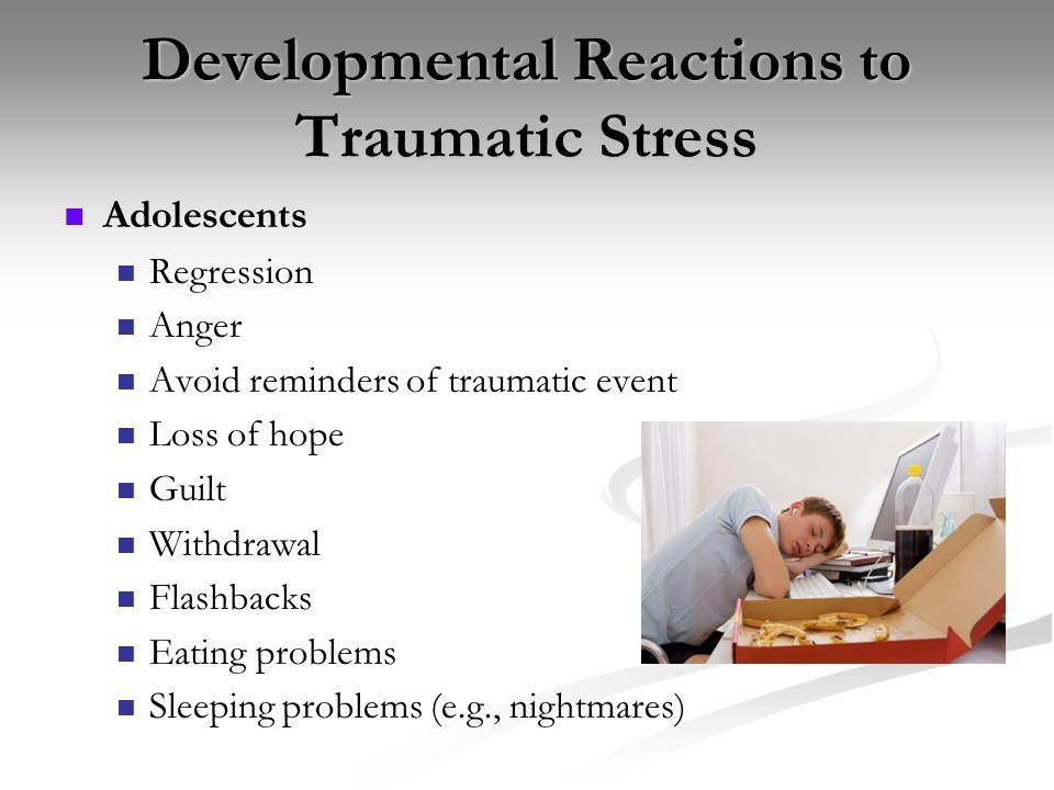 Developmental Reactions to Traumatic Stress