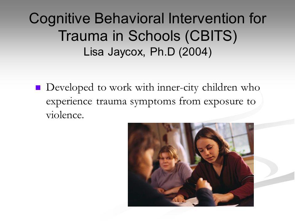 Cognitive Behavioral Intervention for Trauma in Schools (CBITS)