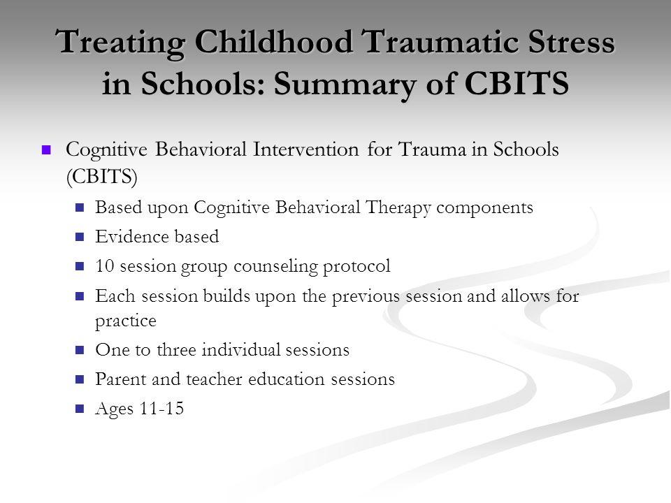 Treating Childhood Traumatic Stress in Schools: Summary of CBITS
