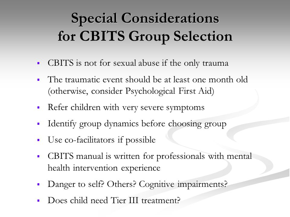 Special Considerations for CBITS Group Selection