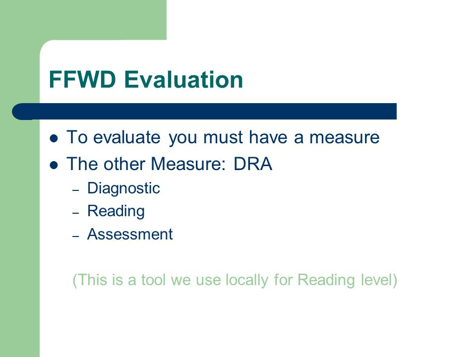 FFWD Evaluation To evaluate you must have a measure
