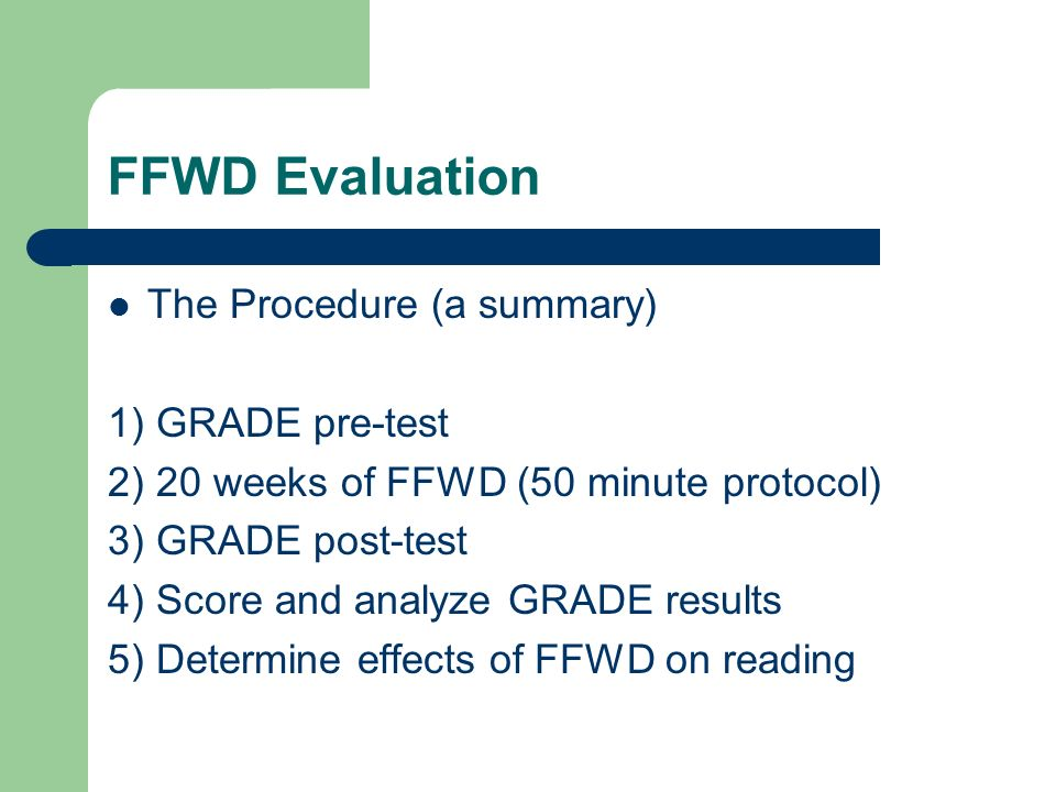FFWD Evaluation The Procedure (a summary) 1) GRADE pre-test