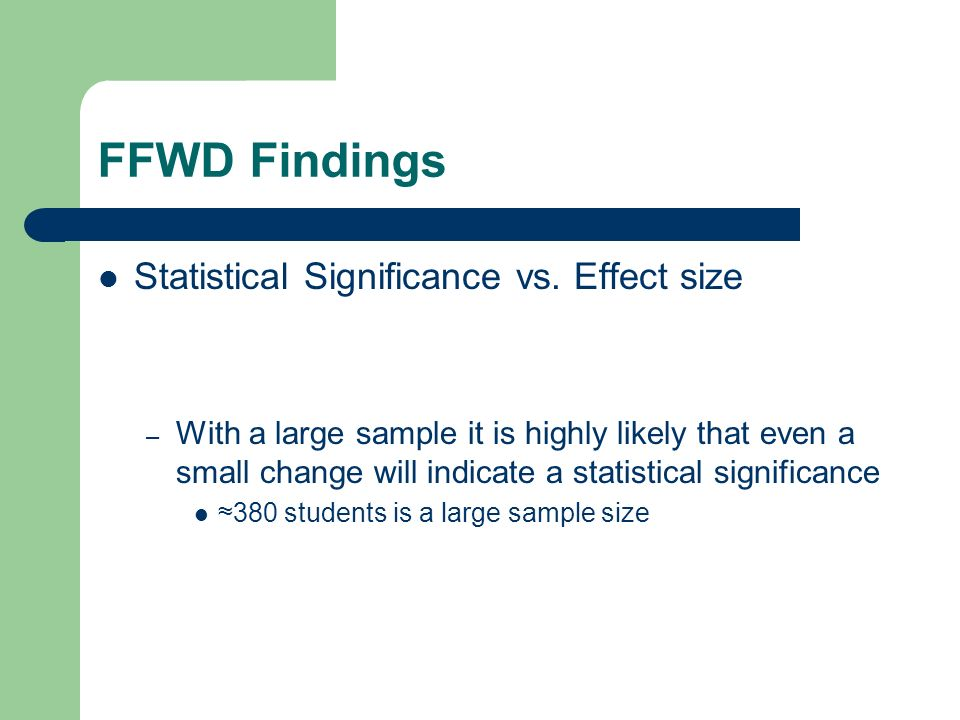 FFWD Findings Statistical Significance vs. Effect size