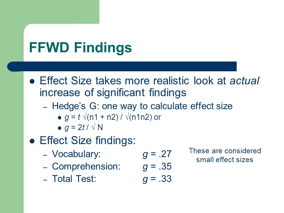 These are considered small effect sizes