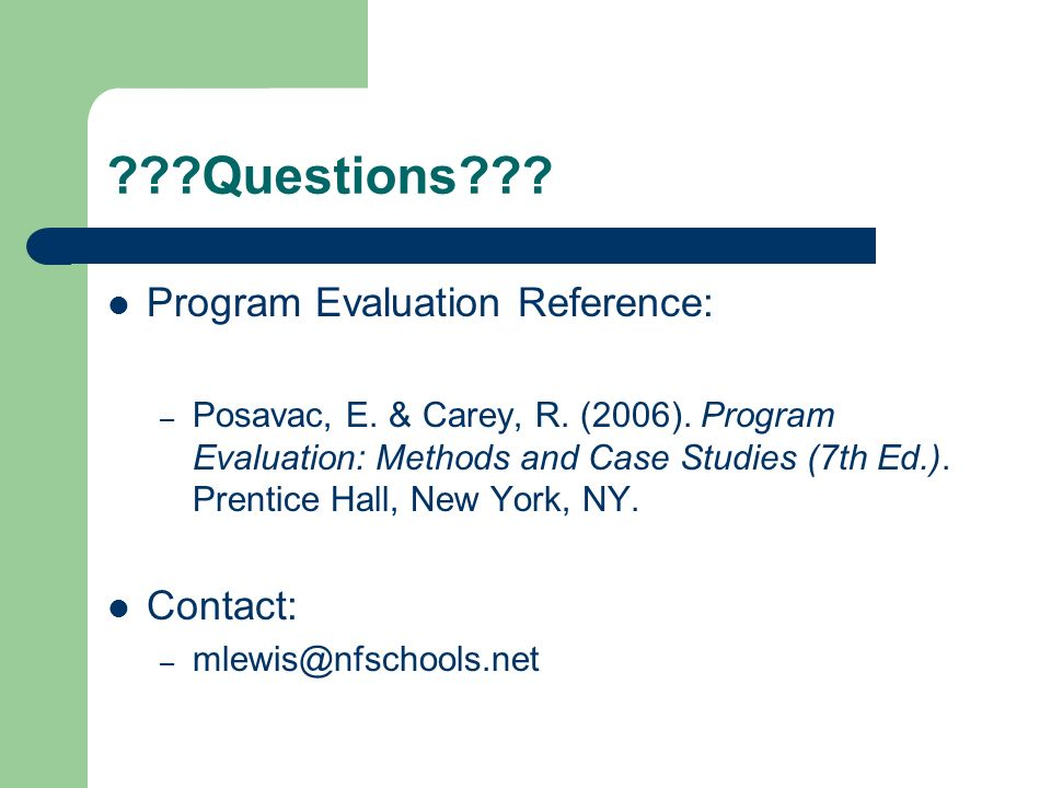 Questions Program Evaluation Reference: Contact: