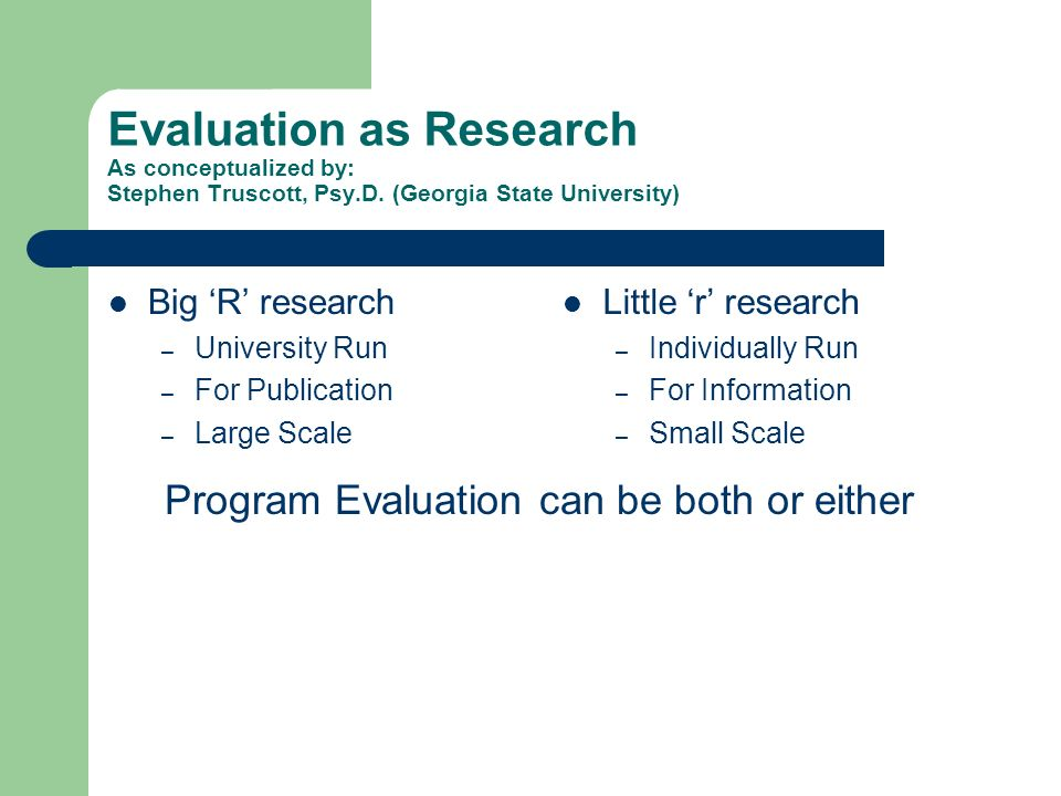 Program Evaluation can be both or either