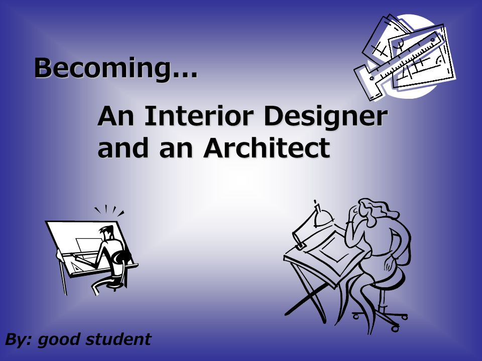 An Interior Designer And An Architect Ppt Video Online Download
