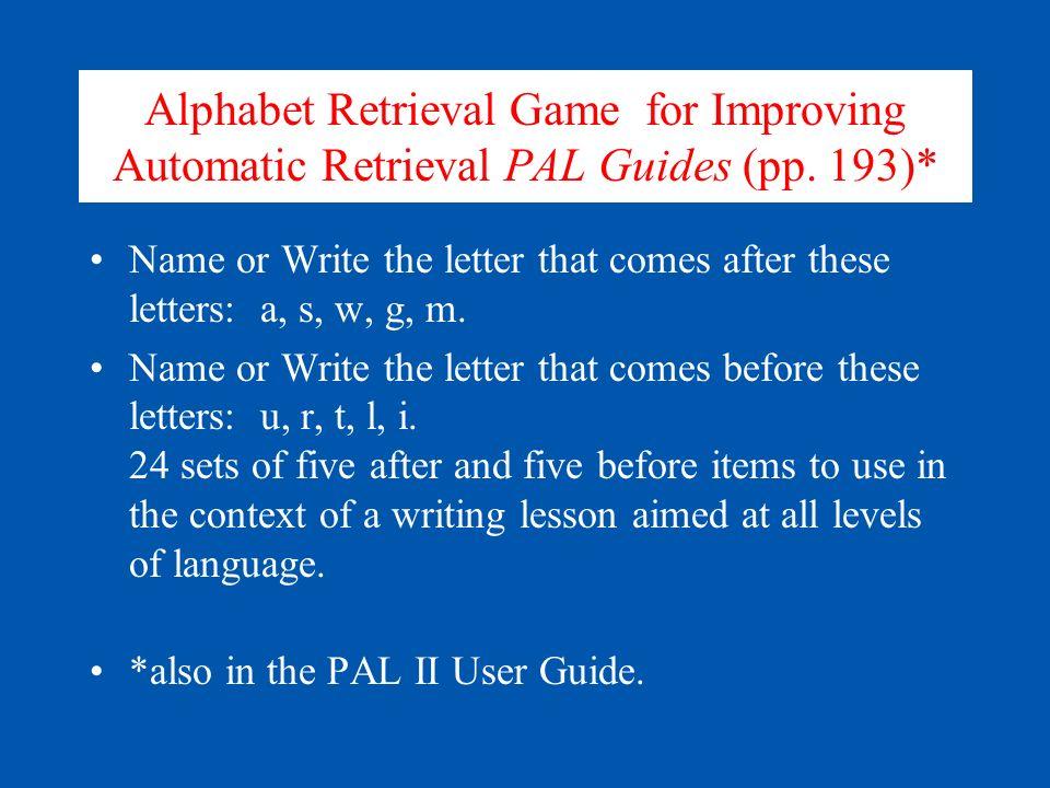 Alphabet Retrieval Game for Improving Automatic Retrieval PAL Guides (pp. 193)*