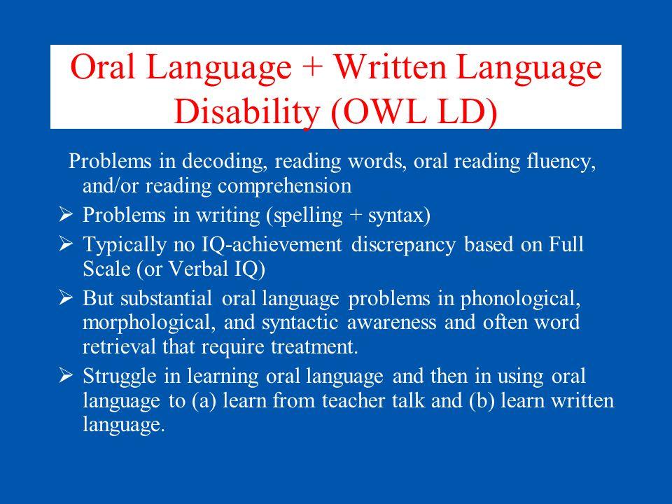 Oral Language + Written Language Disability (OWL LD)