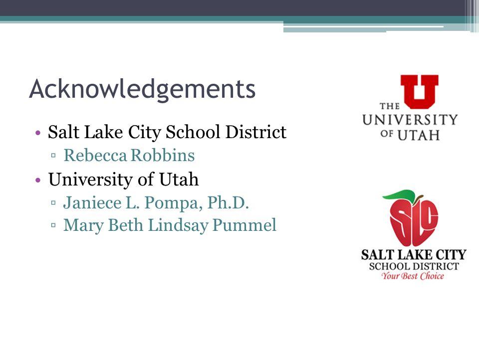 Acknowledgements Salt Lake City School District University of Utah
