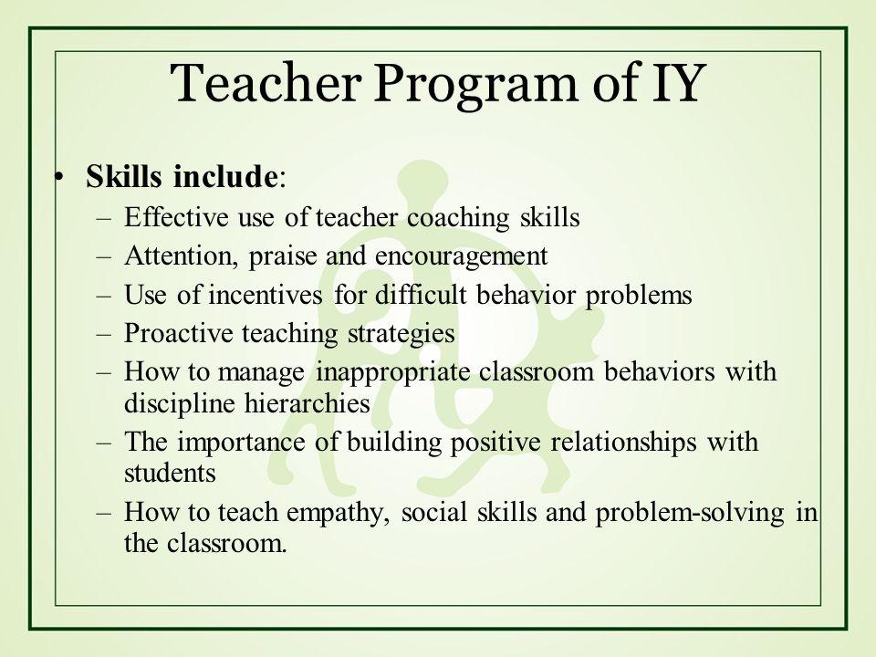 Teacher Program of IY Skills include: