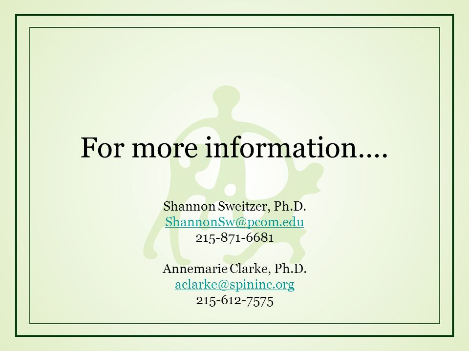 For more information…. Shannon Sweitzer, Ph.D. ShannonSw@pcom.edu