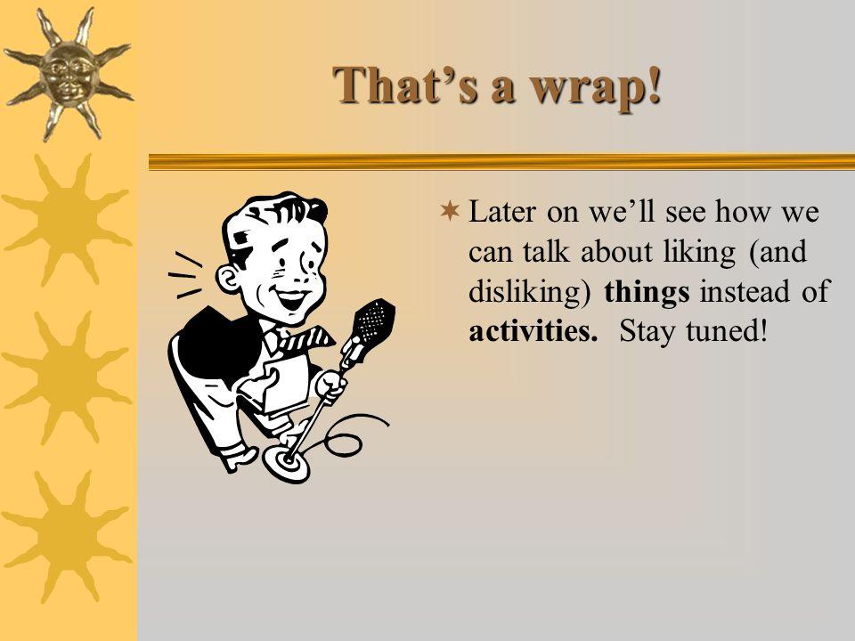 That's a wrap.