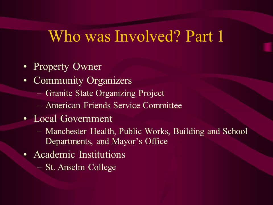 Who was Involved Part 1 Property Owner Community Organizers