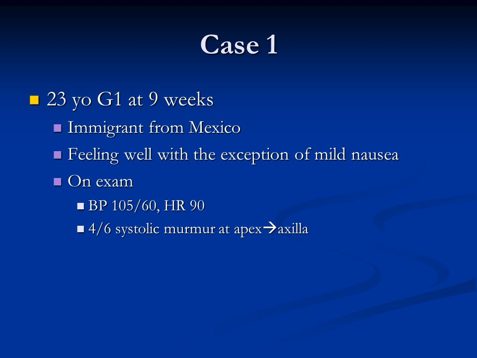 Case 1 23 yo G1 at 9 weeks Immigrant from Mexico