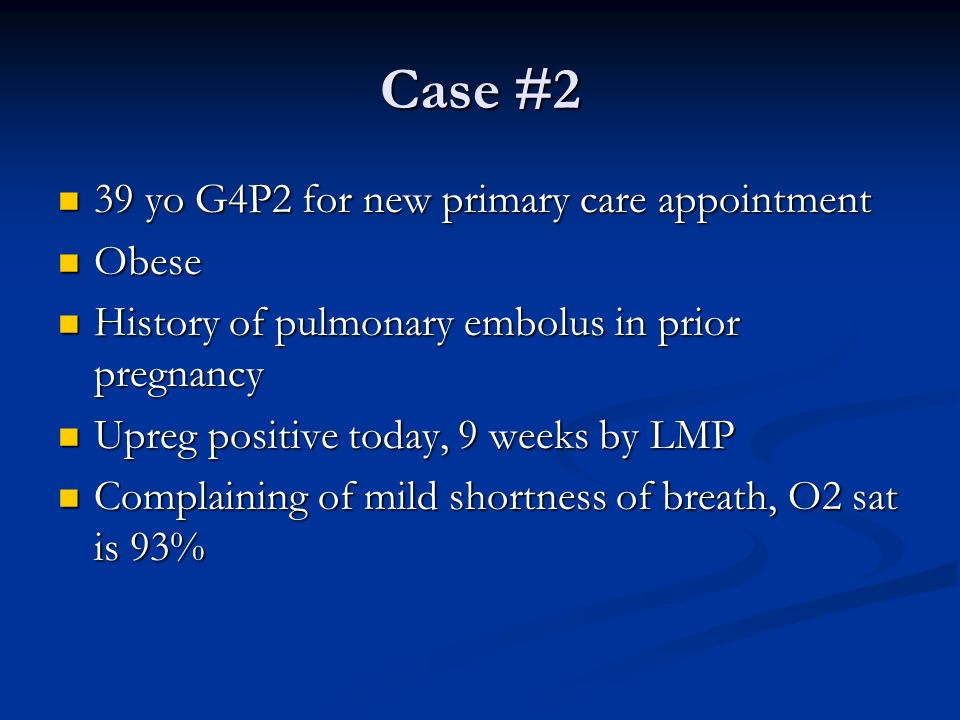Case #2 39 yo G4P2 for new primary care appointment Obese